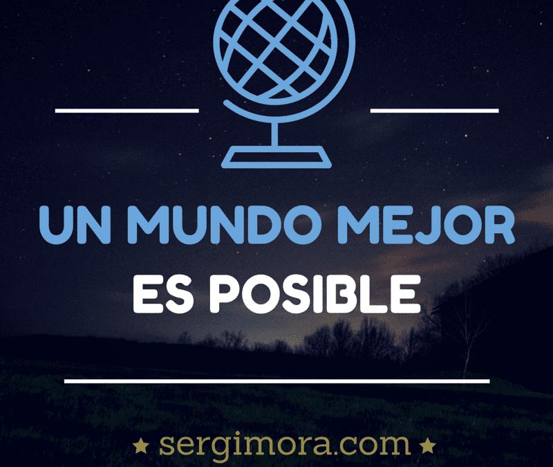 Un mundo mejor es posible